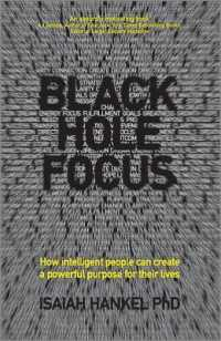 Link to an enlarged image of Black Hole Focus : How Intelligent People Can Create a Powerful Purpose for Their Lives