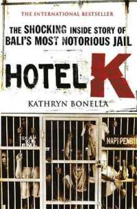 Link to an enlarged image of Hotel K : The Shocking inside Story of Bali's Most Notorious Jail -- Paperback / softback