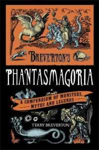 Link to an enlarged image of Breverton's Phantasmagoria : A Compendium of Monsters, Myths and Legends -- Hardback