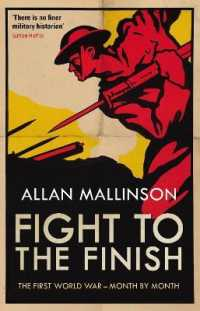 Link to an enlarged image of Fight to the Finish : The First World War - Month by Month -- Paperback / softback