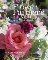 Link to an enlarged image of The Flower Farmer's Year : How to Grow Cut Flowers for Pleasure and Profit
