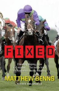 Link to an enlarged image of Fixed Cheating, Doping, Rape and Murder The Inside Trackon AustraliasRacing Industry
