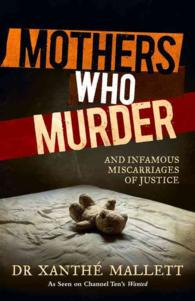 Link to an enlarged image of Mothers Who Murder : And Infamous Miscarriages of Justice