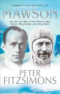 Link to an enlarged image of Mawson : And the Ice Men of the Heroic Age: Scott, Shackleton and Amundsen -- Paperback / softback