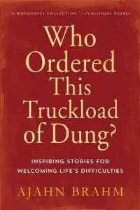 Link to an enlarged image of Who Ordered This Truckload of Dung? : Inspiring Stories for Welcoming Life's Difficulties