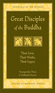 Link to an enlarged image of Great Disciples of the Buddha : Their Lives, Their Works, Their Legacy (Reprint)