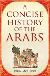Link to an enlarged image of Concise History of the Arabs -- Paperback / softback (2 Revised)