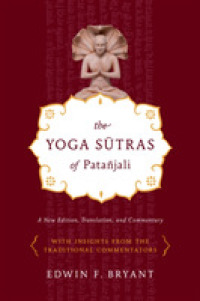 Books Kinokuniya The Yoga Sutras Of Patanjali A New Edition Translation And Commentary With Insights From The Traditional Commentators Bryant Edwin F 9780865477360