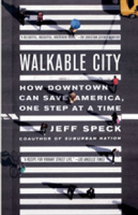 Link to an enlarged image of Walkable City : How Downtown Can Save America, One Step at a Time (Reprint)