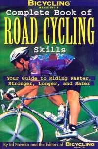 Link to an enlarged image of Bicycling Magazine's Complete Book of Road Cycling Skills : Your Guide to Riding Faster, Stronger, Longer, and Safer