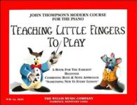 Link to an enlarged image of Teaching Little Fingers to Play (John Thompson's Modern Course for the Piano)