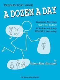 Link to an enlarged image of A Dozen a Day Preparatory Book : Technical Exercises for the Piano to Be Done Each Day before Practicing