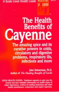 Link to an enlarged image of The Health Benefits of Cayenne (Keats Good Health Guides)
