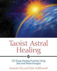 Link to an enlarged image of Taoist Astral Healing : Chi Kung Healing Practices Using Star and Planet Energies (Reprint)