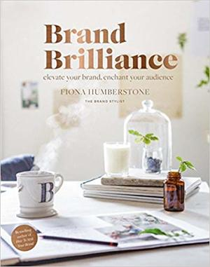 Brand Brilliance : Elevate Your Brand, Enchant Your Audience 9780956454546