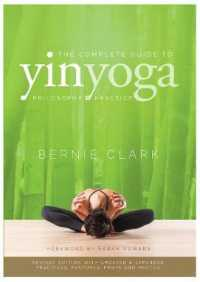 The Complete Guide to Yin Yoga 9780968766583
