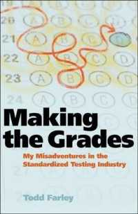 Link to an enlarged image of Making the Grades : My Misadventures in the Standardized Testing Industry