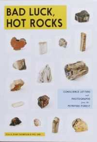 Link to an enlarged image of Bad Luck, Hot Rocks : Conscience Letters and Photographs from the Petrified Forest