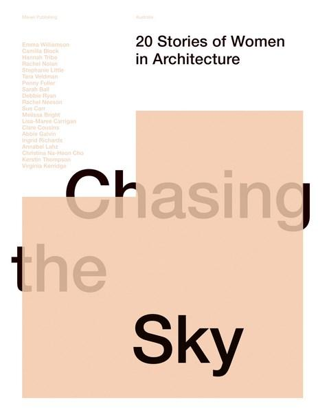 Link to an enlarged image of Chasing the Sky: 20 Stories of Women in Architecture