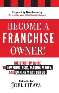 Link to an enlarged image of Become a Franchise Owner! : The Start-Up Guide to Lowering Risk, Making Money, and Owning What You Do