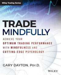 Link to an enlarged image of Trade Mindfully : Achieve Your Optimum Trading Performance with Mindfulness and Cutting Edge Psychology (Wiley Trading)