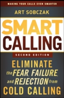 Link to an enlarged image of Smart Calling : Eliminate the Fear, Failure, and Rejection from Cold Calling (2nd)