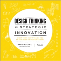 Link to an enlarged image of Design Thinking for Strategic Innovation : What They Can't Teach You at Business or Design School