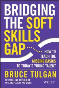 Link to an enlarged image of Bridging the Soft Skills Gap : How to Teach the Missing Basics to Today's Young Talent