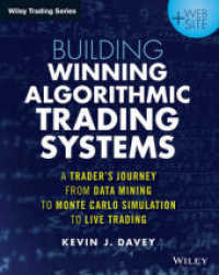 Link to an enlarged image of Building Winning Algorithmic Trading Systems : A Trader's Journey from Data Mining to Monte Carlo Simulation to Live Trading (Wiley Trading)