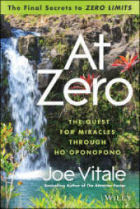 Link to an enlarged image of At Zero : The Final Secrets to Zero Limits: the Quest for Miracles through Ho'Oponopono