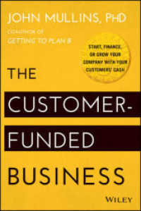 Link to an enlarged image of The Customer-Funded Business : Start, Finance, or Grow Your Company with Your Customers' Cash