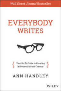 Link to an enlarged image of Everybody Writes : Your Go-To Guide for Creating Ridiculously Good Content