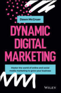 Link to an enlarged image of Dynamic Digital Marketing : Achieve Your Digital Marketing Goals and Maximise Your Profits to Grow Your Business