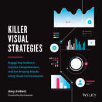 Link to an enlarged image of Killer Visual Strategies : Engage Any Audience, Improve Comprehension, and Get Amazing Results Using Visual Communication