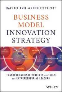 Business Model Innovation Strategy: Transformational Concepts and Tools for Entrepreneurial Leaders 9781119689683