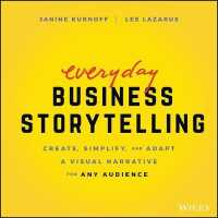 Link to an enlarged image of Everyday Business Storytelling : Create, Simplify, and Adapt a Visual Narrative for Any Audience