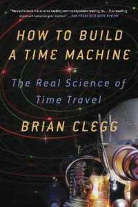 How to Build a Time Machine: The Real Science of Time Travel 9781250024220