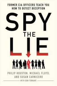 Link to an enlarged image of Spy the Lie : Former CIA Officers Teach You How to Detect Deception (Reprint)