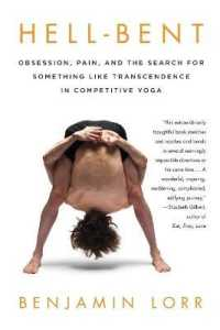 Link to an enlarged image of Hell-Bent : Obsession, Pain, and the Search for Something Like Transcendence in Competitive Yoga (Reprint)