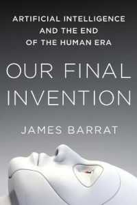 Link to an enlarged image of Our Final Invention : Artificial Intelligence and the End of the Human Era (Reprint)