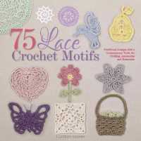 Link to an enlarged image of 75 Lace Crochet Medallions & Motifs : Traditional Designs with a Contemporary Twist, for Clothing, Accessories & Homeware (Knit & Crochet)