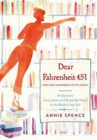 Link to an enlarged image of Dear Fahrenheit 451 : Love and Heartbreak in the Stacks: a Librarian's Love Letters and Breakup Notes to the Books in Her Life