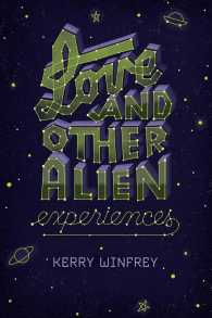 Link to an enlarged image of Love and Other Alien Experiences