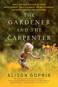 Link to an enlarged image of The Gardener and the Carpenter : What the New Science of Child Development Tells Us about the Relationship between Parents and Children (Reprint)