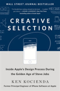 Link to an enlarged image of Creative Selection : Inside Apple's Design Process during the Golden Age of Steve Jobs