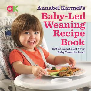 Link to an enlarged image of Baby-led Weaning Recipe Book : 120 Recipes to Let Your Baby Take the Lead