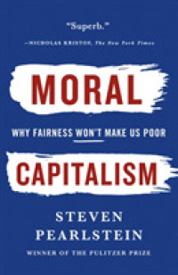 Link to an enlarged image of Moral Capitalism : Why Fairness Won't Make Us Poor (Reprint)