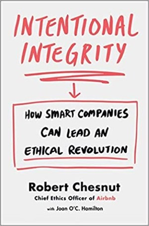Link to an enlarged image of Intentional Integrity : How Smart Companies Can Lead an Ethical Revolution -- Paperback (English Language Edition)