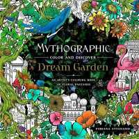 Mythographic Color and Discover: Dream Garden: An Artist's Coloring Book of Floral Fantasies ( Mythographic ) 9781250275400