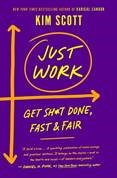 Just Work :Get Sh*t Done, Fast & Fair 9781250275707